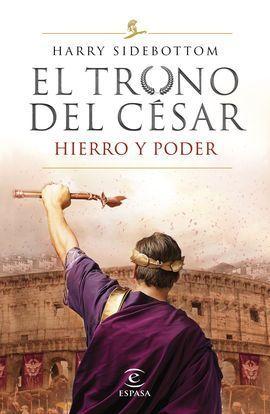 SERIE EL TRONO DEL CESAR. HIERRO Y PODER (1/3)