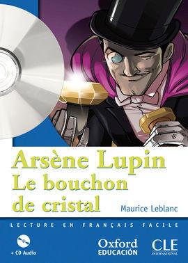 ARSÈNE LUPIN, LE BOUCHON DE CRISTAL. LECTURE + CD-AUDIO