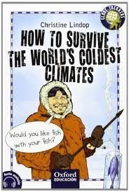HOW TO SURVIVE THE WORLD COLDEST CLIMATE