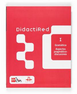 DIDACTIRED I. GRAMÁTICA. ASPECTOS PRAGMÁTICO-DISCURSIVOS