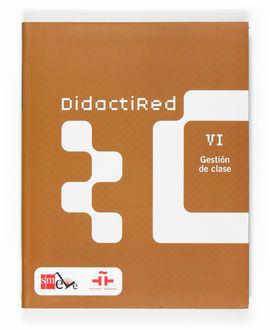 DIDACTIRED VI. GESTIÓN DE CLASE