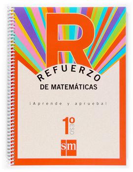 REFUERZO DE MATEMÁTICAS. ¡APRENDE Y APRUEBA! 1 ESO