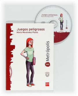 JUEGOS PELIGROSOS. ESPACIO METRÓPOLIS. LECTURA GRADUADA PARA ADOLESCENTES [B2]