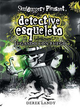 DETECTIVE ESQUELETO LL. JUGANDO CON FUEGO