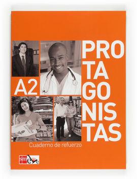 PROTAGONISTAS A2. CUADERNO DE REFUERZO [INTERNACIONAL]