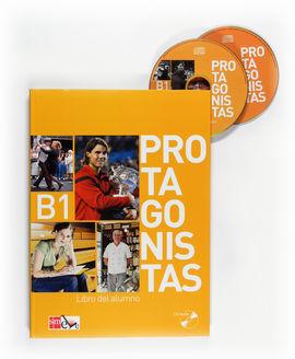 PROTAGONISTAS B1. LIBRO DEL ALUMNO + CD [INTERNACIONAL]