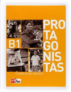 PROTAGONISTAS B1. CUADERNO DE REFUERZO [INTERNACIONAL]