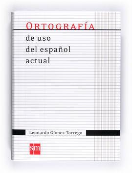 ORTOGRAFÍA DE USO DEL ESPAÑOL ACTUAL