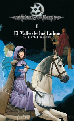 CRÓNICAS DE LA TORRE I. VALLE DE LOS LOBOS