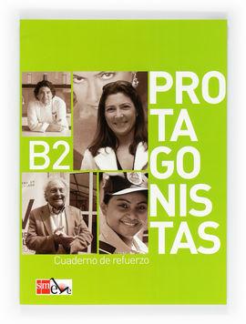 PROTAGONISTAS B2. CUADERNO DE REFUERZO [INTERNACIONAL]