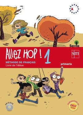 ALLEZ HOP! 1: LIVRE DE L'ELEVE. PRIMARIA. SAVIA