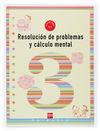 RESOLUCIÓN DE PROBLEMAS Y CÁLCULO MENTAL, 1 EDUCACIÓN PRIMARIA. CUADERNO 3