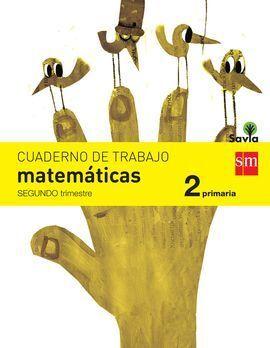 CUADERNO DE MATEMATICAS. 2 PRIMARIA, 2 TRIMESTRE. SAVIA