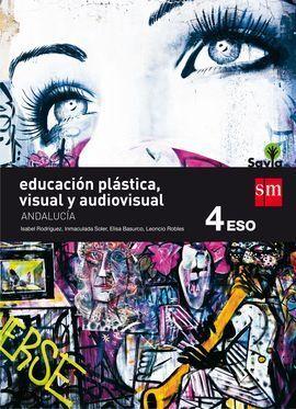 EDUCACIÓN PLÁSTICA, VISUAL Y AUDIOVISUAL. 4 ESO. SAVIA. ANDALUCÍA