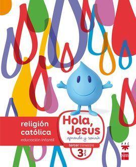 RELIGION CATOLICA. 3 AÑOS. HOLA, JESUS: APRENDE Y SONRIE