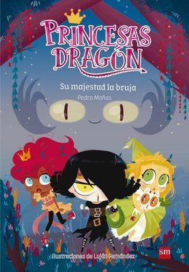 PRINCESAS DRAGON. SU MAJESTAD LA BRUJA III