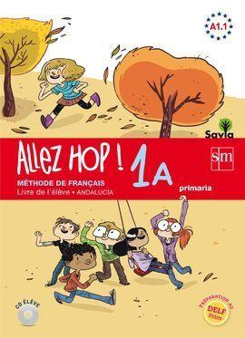 ALLEZ HOP! 1A: LIVRE DE L'ÉLÈVE. PRIMARIA. SAVIA. ANDALUCÍA