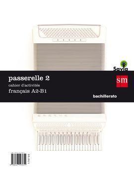 PASSERELLE N.2 CUADERNO DE ACTIVIDADES 2º BACHILLERATO MEC