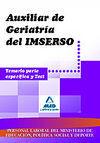 PERSONAL LABORAL DEL IMSERSO. AUXILIAR DE GERIATRÍA. TEMARIO PARTE ESPECÍFICA Y