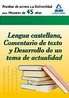 PRUEBA DE ACCESO  A LA UNIVERSIDAD PARA MAYORES DE 45 AÑOS. LENGUA CASTELLANA, C
