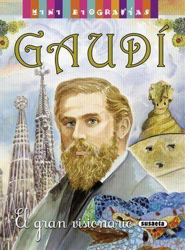GAUDI EL GRAN VISIONARIO