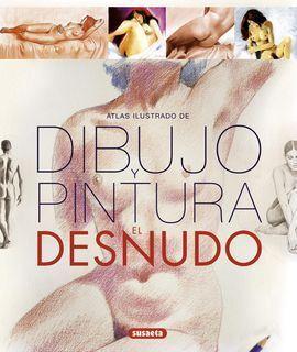ATLAS ILUSTRADO DE DIBUJO Y PINTURA. EL DESNUDO