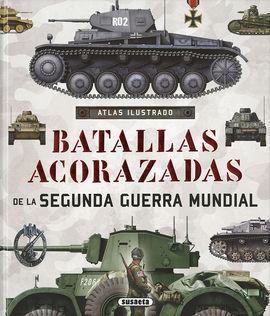 ATLAS ILUSTRADO DE BATALLAS ACORAZADAS DE LA SEGUNDA GUERRA MUNDI