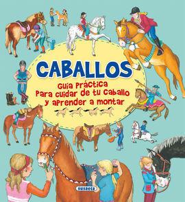 CABALLOS, GUA PRACTICA PARA CUIDAR DE TU CABALLO Y APRENDER A MONTAR