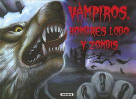 VAMPIROS, HOMBRES LOBO Y ZOMBIS