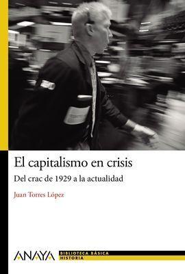 EL CAPITALISMO EN CRISIS: DEL CRASH DE 1929 A LA ACTUALIDAD