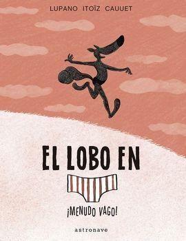 EL LOBO EN CALZONCILLOS 4. ÍMENUDO VAGO!
