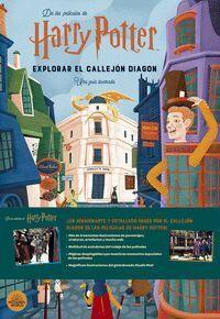 HARRY POTTER: EXPLORAR EL CALLEJON DIAGON. UNA GUIA ILUSTRADA