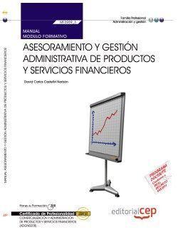 MANUAL ASESORAMIENTO Y GESTIÓN ADMINISTRATIVA DE PRODUCTOS Y SERVICIOS FINANCIER