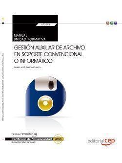 MANUAL. GESTIÓN AUXILIAR DE ARCHIVO EN SOPORTE CONVENCIONAL O INFORMÁTICO (UF051
