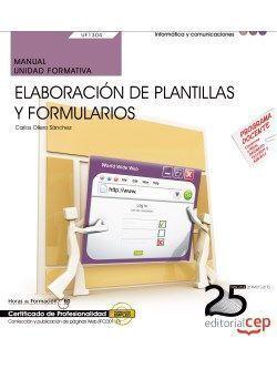 MANUAL. ELABORACIÓN DE PLANTILLAS Y FORMULARIOS (UF1304/MF0950_2)