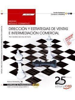 MANUAL. DIRECCIÓN Y ESTRATEGIAS DE VENTAS E INTERMEDIACIÓN COMERCIAL (UF1723). C