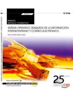 MANUAL SISTEMA OPERATIVO, BÚSQUEDA DE LA INFORMACIÓN: INTERNET / INTRANET Y CORR