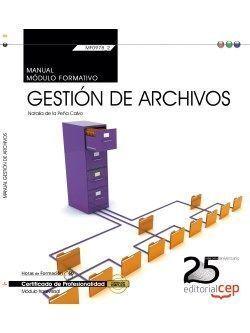 MANUAL. GESTIÓN DE ARCHIVOS (TRANSVERSAL: MF0978_2). CERTIFICADOS DE PROFESIONAL