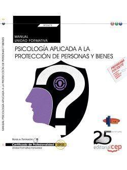 MANUAL. PSICOLOGÍA APLICADA A LA PROTECCIÓN DE PERSONAS Y BIENES (TRANSVERSAL: U