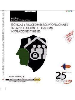 MANUAL. TÉCNICAS Y PROCEDIMIENTOS PROFESIONALES EN LA PROTECCIÓN DE PERSONAS, IN
