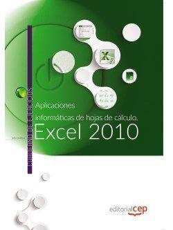 APLICACIONES INFORMÁTICAS DE HOJAS DE CÁLCULO: EXCEL 2010. CUADERNO DE EJERCICIO