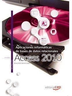 APLICACIONES INFORMÁTICAS DE BASES DE DATOS RELACIONALES: ACCESS 2010. MANUAL TE