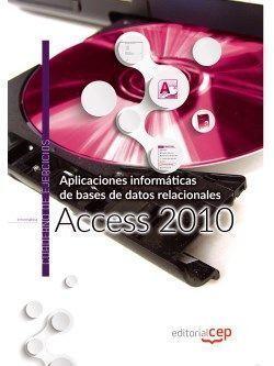 APLICACIONES INFORMÁTICAS DE BASES DE DATOS RELACIONALES: ACCESS 2010. CUADERNO
