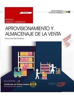 MANUAL. APROVISIONAMIENTO Y ALMACENAJE DE LA VENTA (UF0033). CERTIFICADOS DE PRO