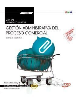 UF0350: GESTIÓN ADMINISTRATIVA DEL PROCESO COMERCIAL