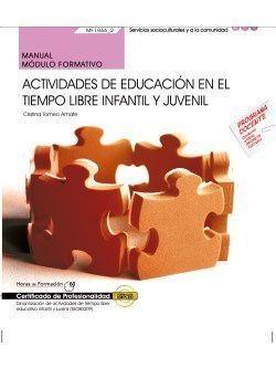MANUAL. ACTIVIDADES DE EDUCACION EN EL TIEMPO LIBRE INFANTIL Y JU