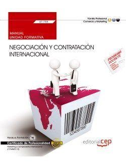MANUAL. NEGOCIACIÓN Y CONTRATACIÓN INTERNACIONAL (UF1784). CERTIFICADOS DE PROFE