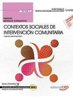 MANUAL. CONTEXTOS SOCIALES DE INTERVENCIÓN COMUNITARIA (MF1038_3). CERTIFICADOS
