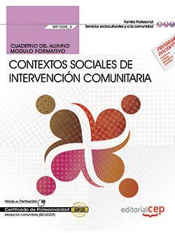 CUADERNO DEL ALUMNO. CONTEXTOS SOCIALES DE INTERVENCIÓN COMUNITARIA (MF1038_3).