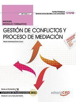 MANUAL. GESTIÓN DE CONFLICTOS Y PROCESO DE MEDIACIÓN (MF1040_3). CERTIFICADOS DE